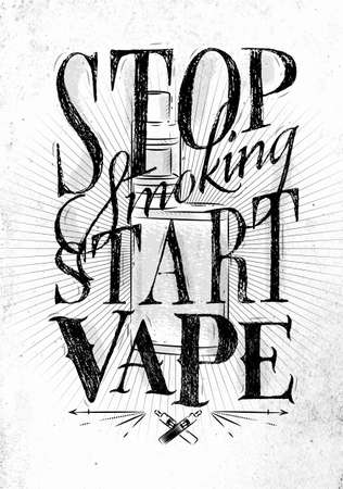 Poster with vaporizer in vintage style lettering stop smoking start vape drawing on dirty paper background.