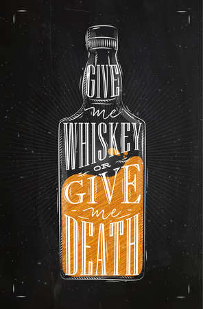 scotch: Poster bottle whiskey lettering give me whiskey or give me death drawing with chalk and color on chalkboard background