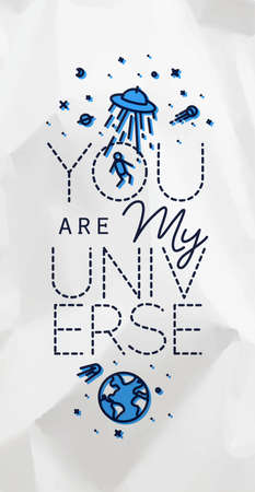 Space poster in flat style lettering you are my universe drawing with black lines and color on crumpled paper background Illustration