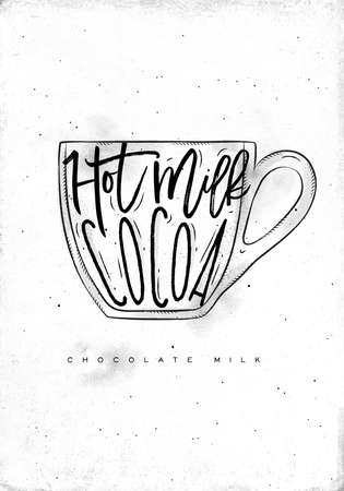 Chocolate milk cup lettering hot milk, cocoa in vintage graphic style drawing on dirty paper background