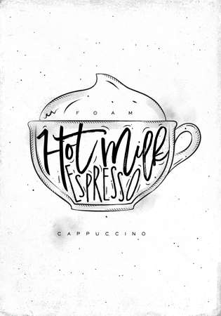 hot cup: Cappuccino cup lettering foam, hot milk, espresso in vintage graphic style drawing on dirty paper background