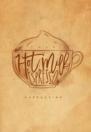 espresso cup: Cappuccino cup lettering foam, hot milk, espresso in vintage graphic style drawing with craft