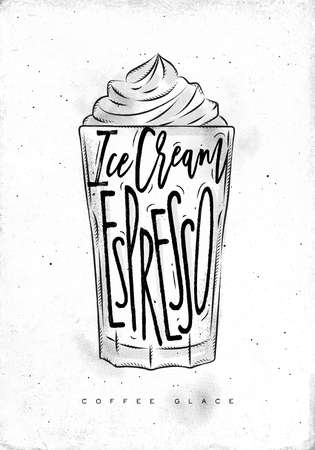 espresso cup: Coffee glace cup lettering ice cream, espresso in vintage graphic style drawing on dirty paper background Illustration
