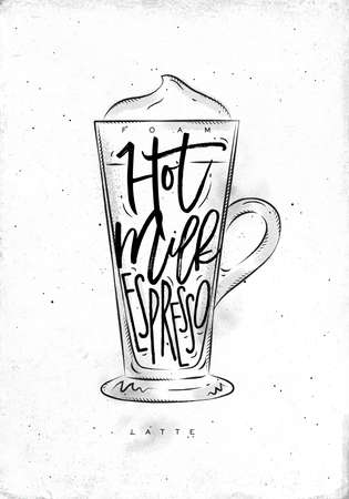espresso cup: Coffee latte cup lettering foam, hot milk, espresso in vintage graphic style drawing on dirty paper background
