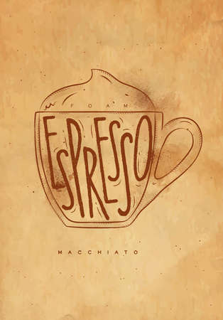 espresso cup: Macciato cup lettering foam, espresso in vintage graphic style drawing with craft