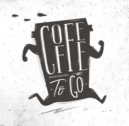 Poster running cup of coffee in vintage style lettering coffee to go drawing on dirty paper background