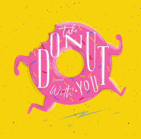 donut style: Poster running donut in retro style lettering take donut with you drawing on yellow background