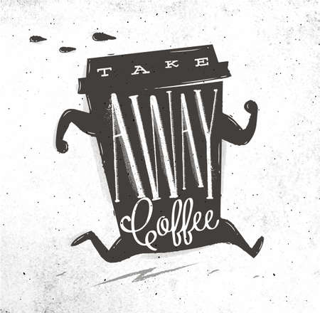 Poster running cup of coffee in vintage style lettering coffee take away drawing on dirty paper background Illustration