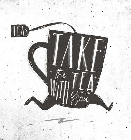La tazza di tè corrente del manifesto nell'iscrizione di stile d'annata prende il tè con voi che attinge il fondo di carta sporco Archivio Fotografico - 80021142