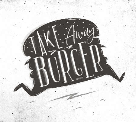 Poster running burger in vintage style lettering take away burger drawing on dirty paper background