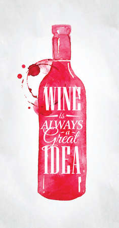 Poster with bottle lettering wine is always good idea drawing on dirty paper background.