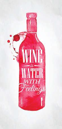 Poster with bottle lettering wine is water with feelings drawing on dirty paper background. Illustration