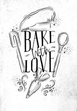 Poster with illustrated pastry equipment lettering bake with love in hand drawing style on dirty paper background. Illustration