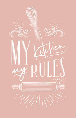 Poster with illustrated pastry equipment lettering my kitchen rules in hand drawing style on pink background. Illustration