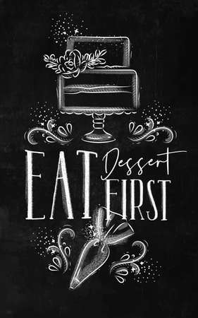 Poster with illustrated cake and pastry equipment lettering eat dessert first in hand drawing style on chalk background.