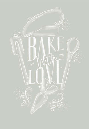 Poster with illustrated pastry equipment lettering bake with love in hand drawing style on gray background.