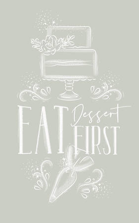 Poster with illustrated cake and pastry equipment lettering eat dessert first in hand drawing style on gray background. Vectores