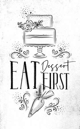 Poster with illustrated cake and pastry equipment lettering eat dessert first in hand drawing style on dirty paper background. Ilustração