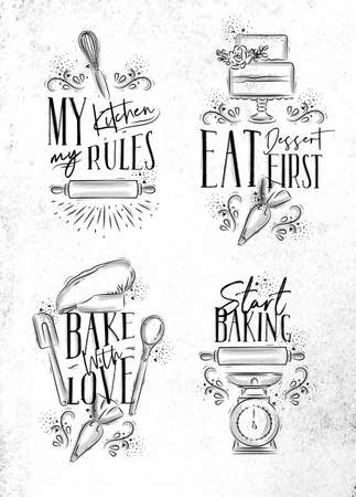 Set of bakery letterings my kitchen rules, eat dessert first, bake with love in hand drawing style on dirty paper background.