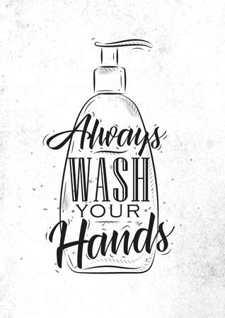 Soap dispencer in retrro style lettering always wash your hands drawing on dirty paper background