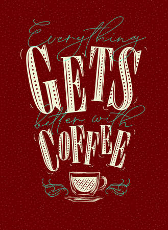 Poster lettering everything gets better with coffee drawing on red background