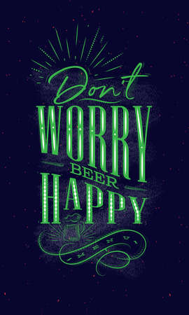 Poster lettering dont worry beer happy drawing on dark background  イラスト・ベクター素材