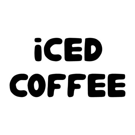Iced coffee. Cute hand drawn doodle bauble lettering. Isolated on white background. Stock illustration.
