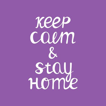 Keep calm and stay home. Quarantine quote. Cute handwritten typography. White quote on violet background. Vector stock illustration.