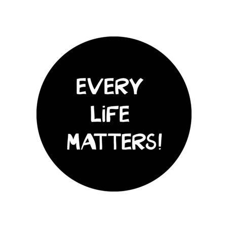 Every life matters. Quote about human rights. Lettering in modern scandinavian style. Isolated on white. Vector stock illustration.