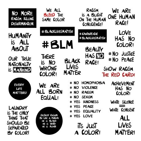 Set of quotes about racism problem. Lettering in modern scandinavian style. Isolated on white. Vector stock illustration.