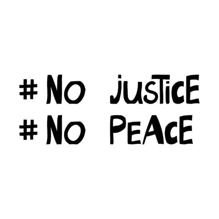 No justice, peace. Quote about human rights. Lettering in modern scandinavian style. Isolated on white. Vector stock illustration.