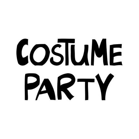 Costume party. Halloween quote. Cute hand drawn lettering in modern scandinavian style. Isolated on white background. Vector stock illustration.