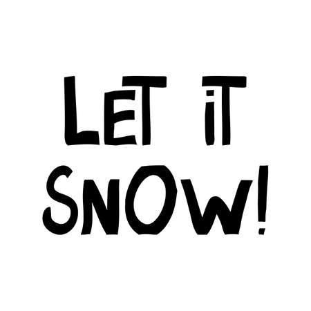 Let it snow. Winter quote. Cute hand drawn lettering in modern scandinavian style. Isolated on white. Vector stock illustration.