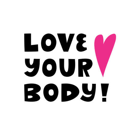 Love your body. Cute hand drawn lettering isolated on white background. Body positive quote. Vektoros illusztráció