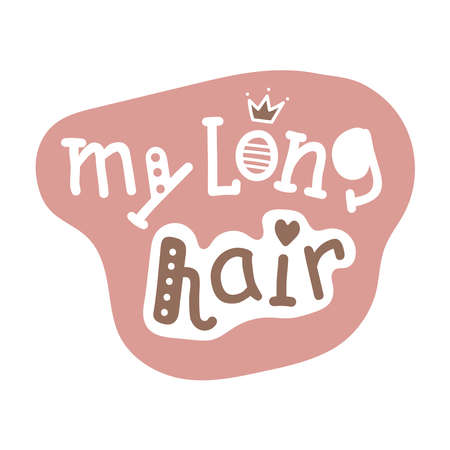 My long hair Lettering illustration on white background.