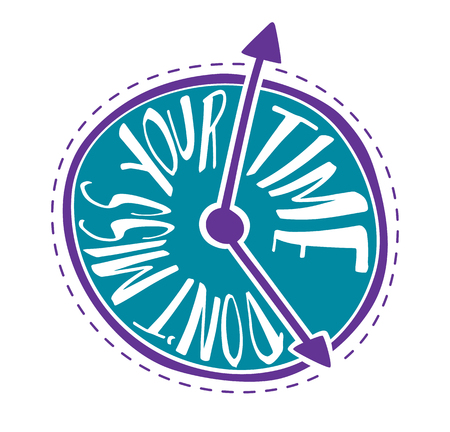Dont miss your time. Illustration. Lettering, text. Motivation quote. Funny clock. Handdrawn.