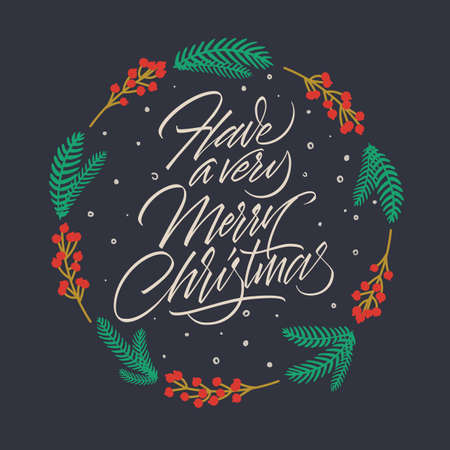 Have a Very Merry Christmas. Hand lettering inscription to winter holiday. Hand written lettering. Vintage card. Calligraphic Xmas Wishes. Happy New Year card design. Vector illustration EPS 10