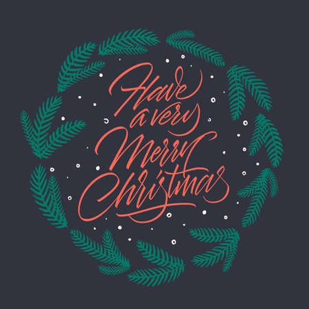 Have a Very Merry Christmas. Calligraphy text for greeting cards with winter decoration. Handwritten lettering. Vintage card. Calligraphic Xmas Wishes. Happy New Year card design. Vector illustration.