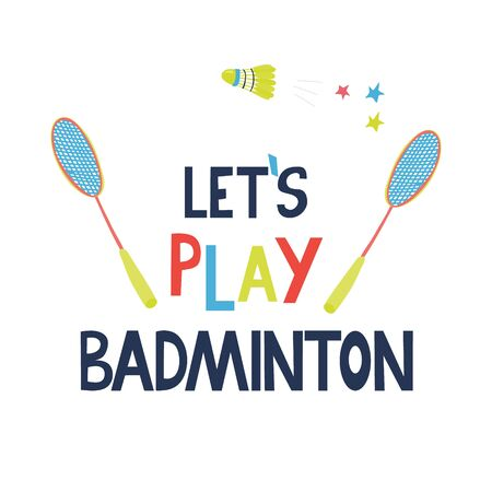 Let's play badminton. Hand drawn lettering with a flying shuttlecock and two rackets. Great sport poster. Colorful letters. Pink, yellow, blue colors. Vector illustration on white background. Vectores