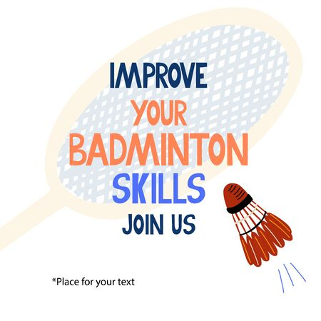 Improve your badminton skills, join us lettering. Great template for sport posters, flyers. A racket and flying shuttlecock.
