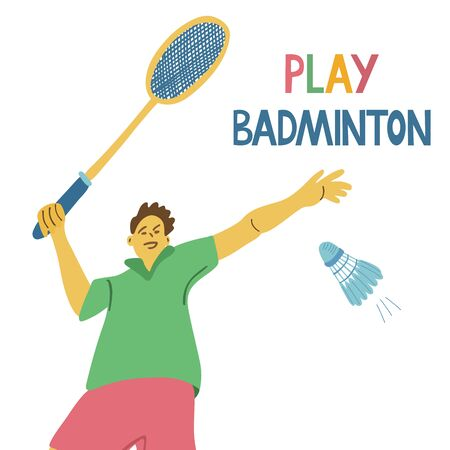 Play badminton. A single player holding a badminton racket and a flying shuttlecock. Great sport poster. Vector illustration and lettering on white background. Vectores