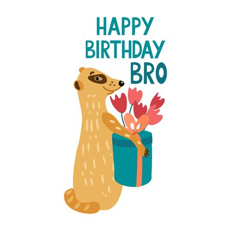 Happy Birthday bro. Lettering with an adorable meerkat holding a gift box and a bouquet of tulips for its friend. Hand drawn vector illustration isolated on white background. Greeting card.