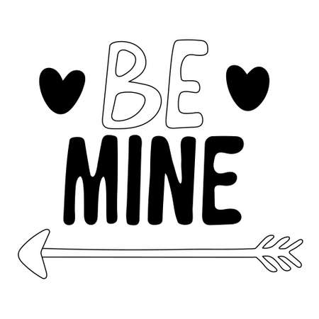 Be mine. Hand drawn lettering decorated with hearts and an arrow. Valentine's day decor. Vector doodle illustration of phrase for design of posters, greeting cards isolated on white. Black outline. Çizim