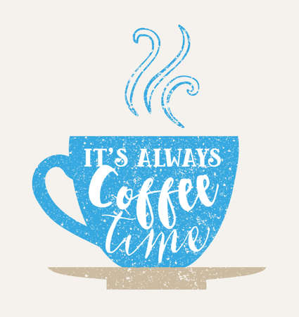 tea cup: Typographic poster with a coffee cup and a quote. Can be used as a poster or a greetings card. Illustration