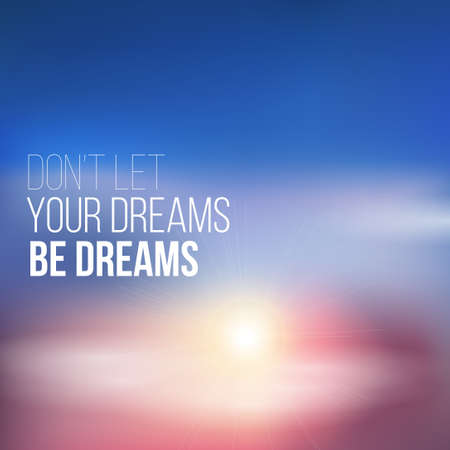 Inspirational - motivational quote - follow your dreams. Can be used as a poster, or a printed card.