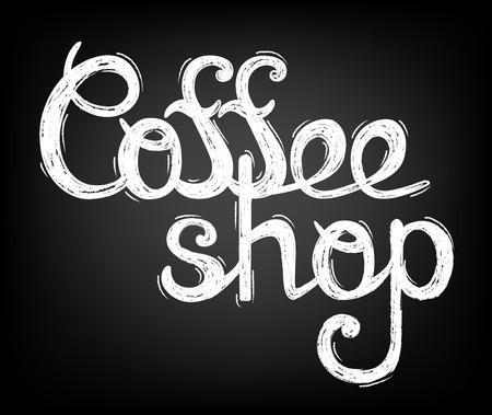 Chalk lettering Coffee shop. Calligraphic inscription on chalkboard.  Template of banner, poster, t-shirt print   Vector illustration Illustration