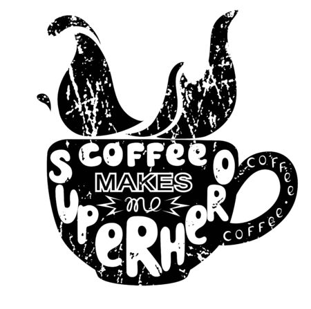 Black silhouette of cup with letterings Coffee makes me superhero. Inscription. Funny quote. Template of banner, poster, print. Vector illustration