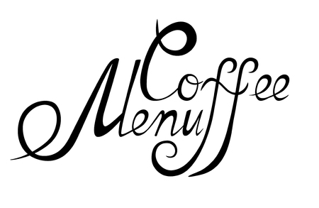 Graphic lettering Coffee menu. Calligraphic inscription isolated on white background. Template of banner, poster, sign, print.  Vector illustration