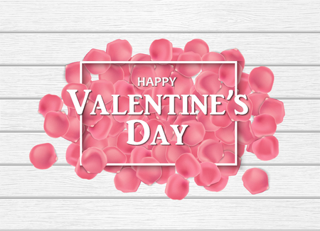 Heap of pink rose petals on the white wooden table. Rectangle frame and lettering Happy Valentines Day on them. Top view. Horizontal holiday background. Vector illustration. Illustration