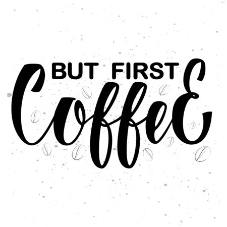 But first coffee - modern hand lettering sign Vettoriali